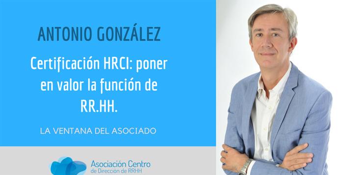 ASOCIACIÓN CENTRO RH. La Ventana del Asociado. Certificación HRCI®: poner en valor la función de RRHH