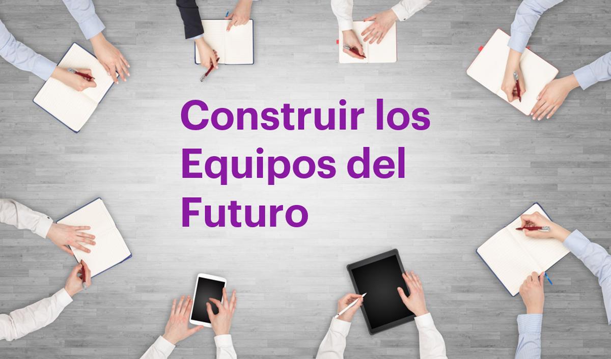 Construir-Equipos-del-Futuro.jpg