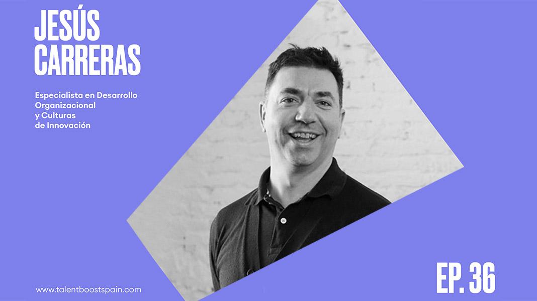 Jesus-Carreras-Podcast-Talent Boost